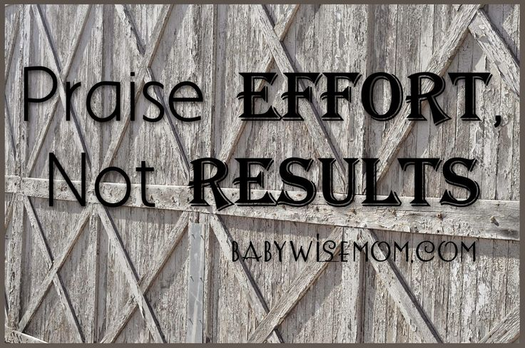 All praise is not created equal, and some can even be damaging. Read on for information on what works and what doesn't. Praise Effort, Not Results