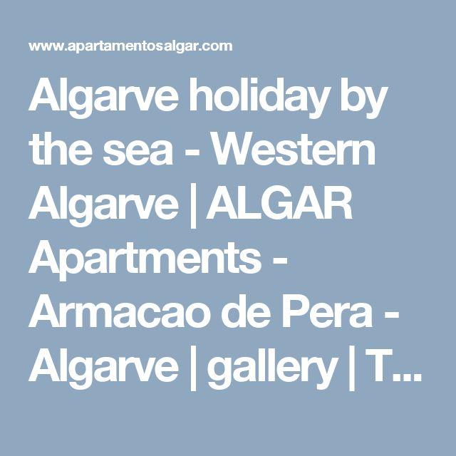Algarve holiday by the sea - Western Algarve    ALGAR Apartments - Armacao de Pera - Algarve    gallery    Tour n