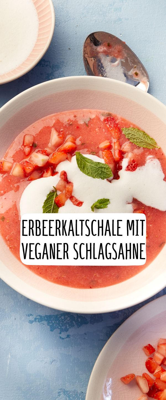 Erdbeerkaltschale Mit Veganer Schlagcreme Rezept Vegane Rezepte
