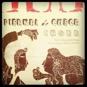 """""""Piernal de Cueca Chora"""" de Araucaria Rojas con ilustraciones de Alberto Montt/ """"Brave Cueca dancing Legbook"""" by Araucaria Rojas. Illustrated by Alberto Montt."""