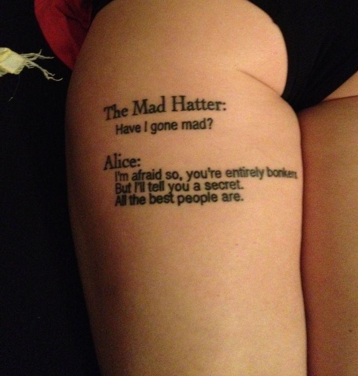 Alice In Wonderland Quote Tattoos: I Love My Alice In Wonderland Tattoo. Highly Recommend
