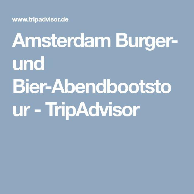 Amsterdam Burger- und Bier-Abendbootstour - TripAdvisor