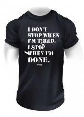 I DONT STOP WHEN I'M TIRED I STOP WHEN I´M DONE T-shirt. Sveriges största utbud av träningskläder och gymkläder på nätet. www.bigsamab.se  #Imperioo #Imperioosports #bigsamab.se #träningskläder #gymkläder #motivation