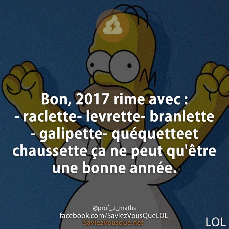 Bon, 2017 rime avec : - raclette- levrette- branlette- galipette- quéquetteet chaussette ça ne peut qu'être une bonne année.