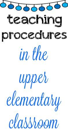 I'm sure every teacher would agree how crucial it is to thoroughly teach our kiddos classroom procedures in the first days, weeks, a...