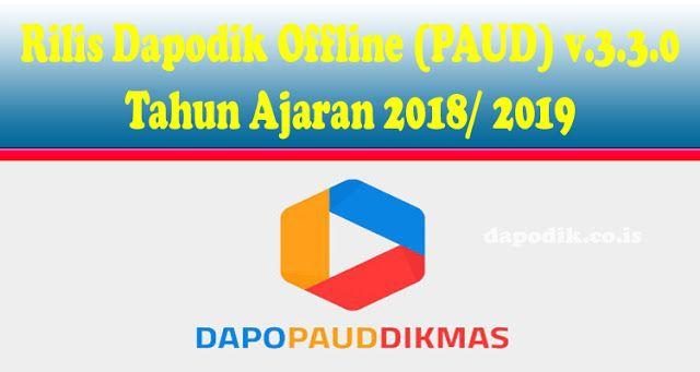 Rilis Dapodik Paud V 3 3 0 Tahun Ajaran 2018 2019 Belajar Sekolah Aplikasi