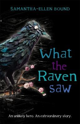 What the raven saw by Bound, Samantha-Ellen .  Woolshed, 2013