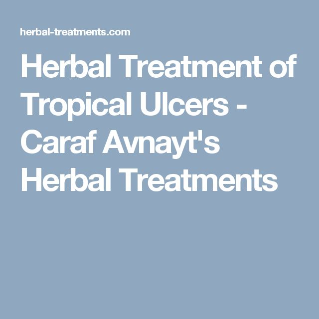 Herbal Treatment of Tropical Ulcers - Caraf Avnayt's Herbal Treatments