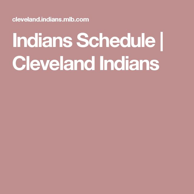 Indians Schedule | Cleveland Indians