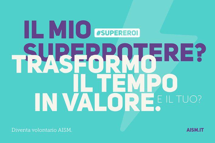 AISM #SUPEREROI Partecipa anche tu alla campagna, scopri qual è il tuo superpotere, diventa volontario AISM, clicca qui: http://goo.gl/kMEvsK