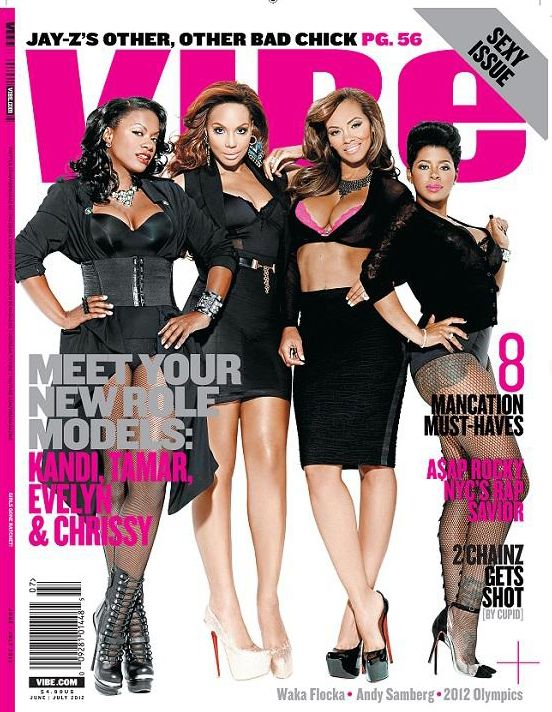 Tamar Braxton, Evelyn Lozada, Chrissy Lampkin, and Kandi Burruss for Vibe Magazine June / July 2012. Meet your new role models!