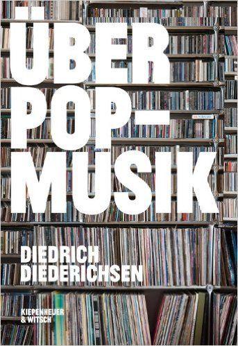 Über Pop-Musik: Amazon.de: Diedrich Diederichsen: Bücher