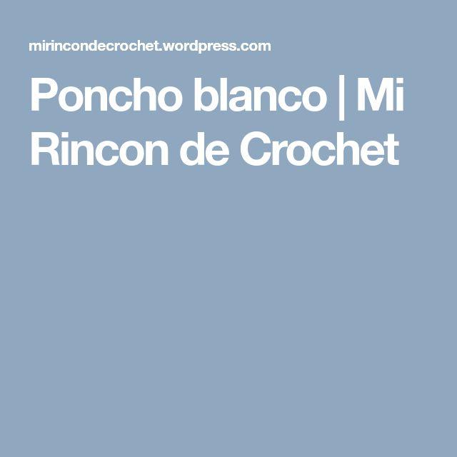 Poncho blanco | Mi Rincon de Crochet