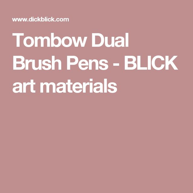 Tombow Dual Brush Pens - BLICK art materials