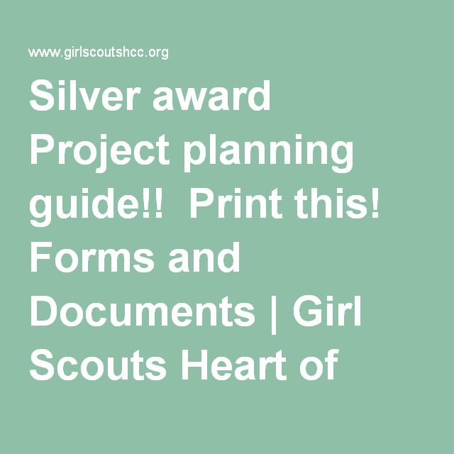 Silver award Project planning guide!!  Print this! Forms and Documents | Girl Scouts Heart of Central California