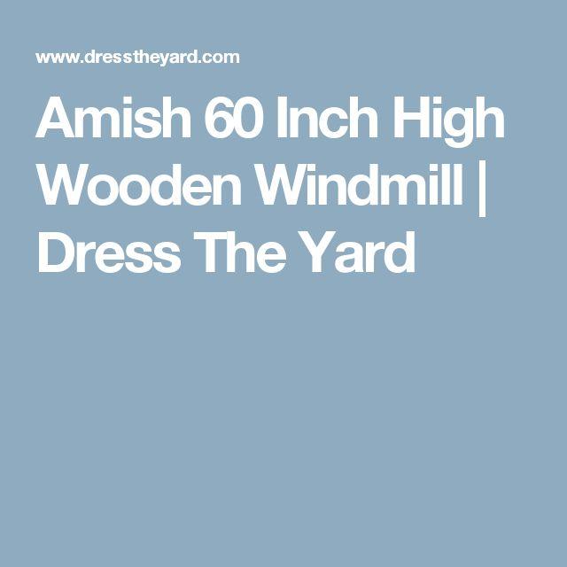 Amish 60 Inch High Wooden Windmill | Dress The Yard