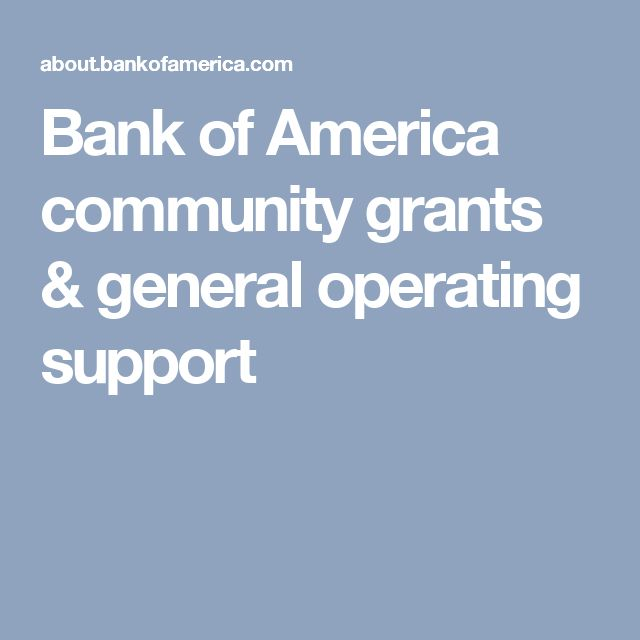Bank of America community grants & general operating support
