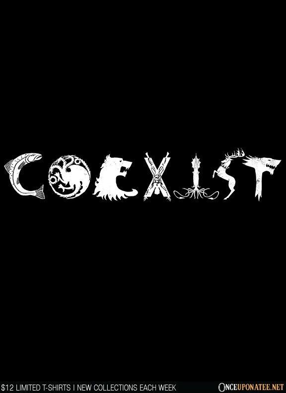 Coexist (Westeros) T-Shirt $12 Game of Thrones tee at Once Upon a Tee!