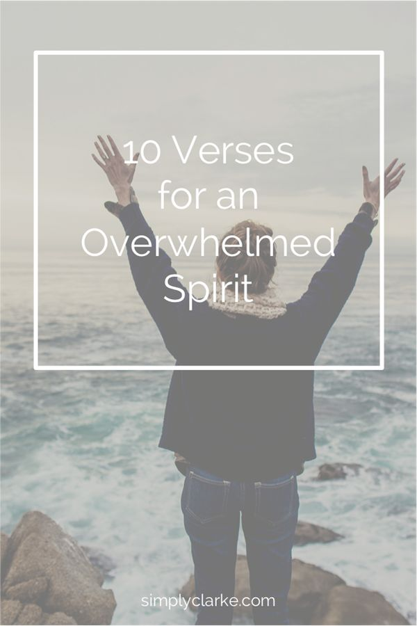 10 Verses for an Overwhelmed Spirit - Simply Clarke
