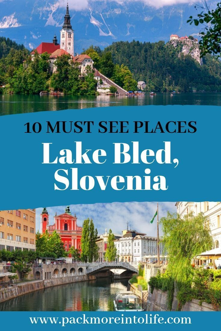 10 Epic Things To Do In Slovenia Lake Bled Ljubljana Lake