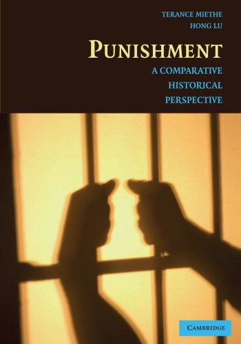 Punishment: A Comparative Historical Perspective:   This book identifies and examines the sources of similarities and differences in types of economic punishments, incapacitation devices and structures, and lethal and non-lethal forms of corporal punishment over time and place. The authors survey punishment responses to crime and deviance across different regions of the world and in specific countries like the United States, China, and Saudi Arabia.