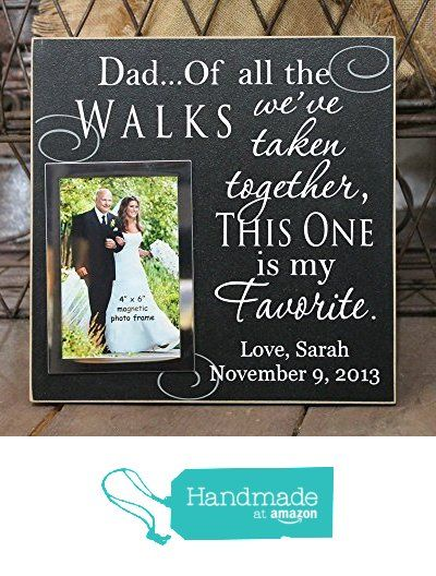12x12, Dad Of All The Walks personalized wedding picture frame, father of the bride picture frame, dad wedding gift, father of bride gift from SignandGiftGallery http://www.amazon.com/dp/B016E96Q6C/ref=hnd_sw_r_pi_dp_Y3cCwb0MFBNBX #handmadeatamazon