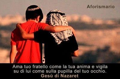 Aforismario®: Fraternità - Frasi e citazioni sull'Amore fraterno...