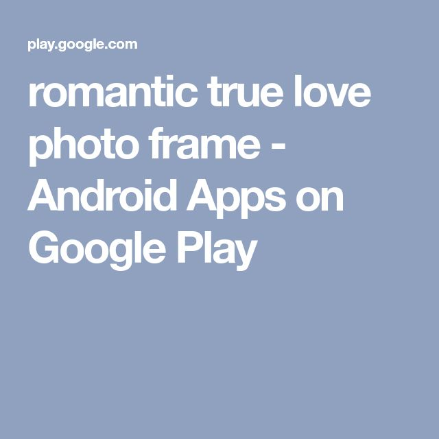 romantic true love photo frame - Android Apps on Google Play