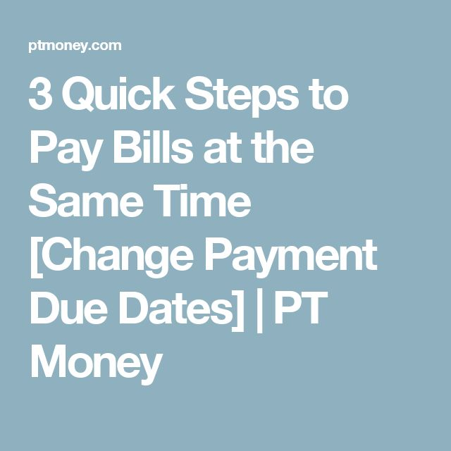 3 Quick Steps to Pay Bills at the Same Time [Change Payment Due Dates] | PT Money