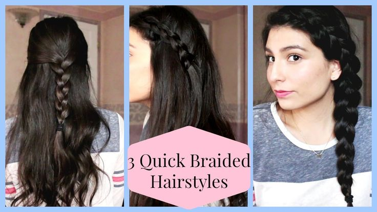3 Quick Braided Hairstyles