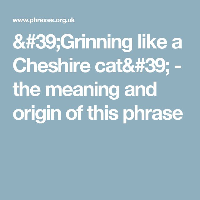 'Grinning like a Cheshire cat' - the meaning and origin of this phrase
