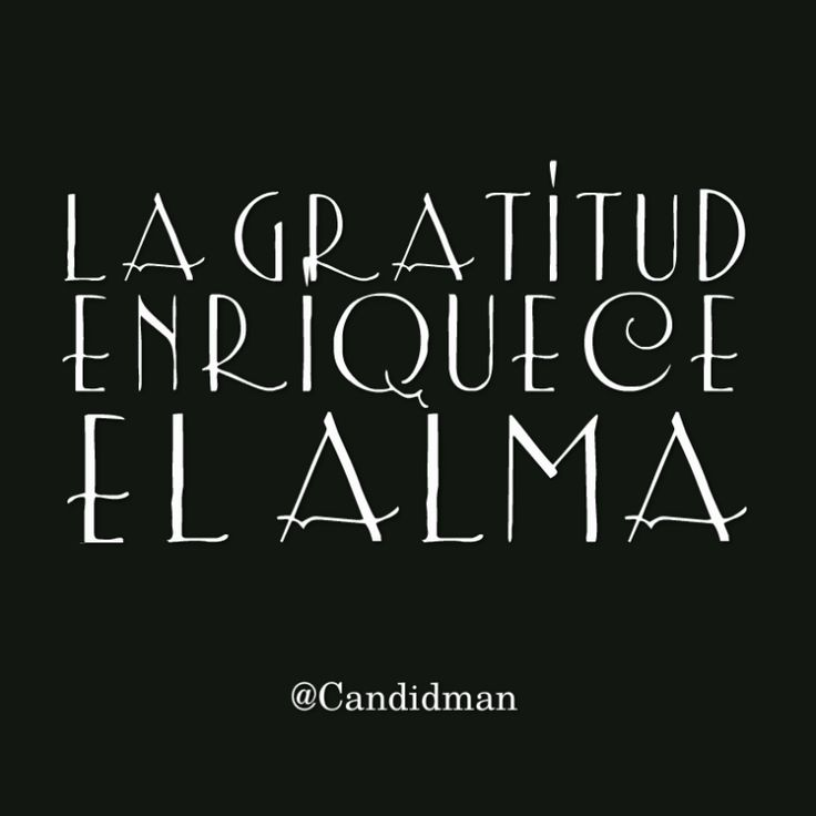 La gratitud enriquece el alma.  @Candidman     #Frases Candidman Gratitud Reflexión @candidman