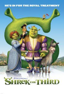 Shrek the Third, 2007. Because I love Shrek. This movie is hilarious. I couldn't stop laughing. I love all of the Shrek movies.