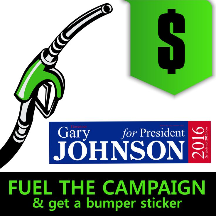 $5 Make a fuel donation at the official Gary Johnson 2016 Official campaign store. Purchases directly benefit the campaign.