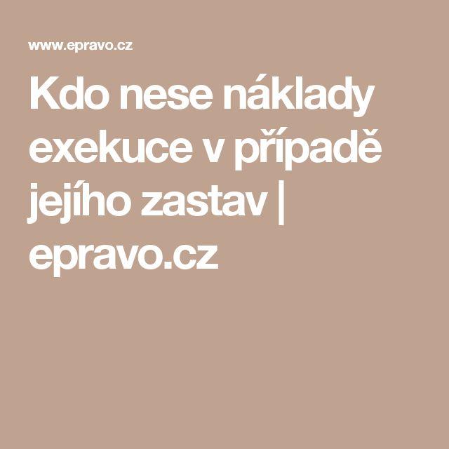 Kdo nese náklady exekuce v případě jejího zastav | epravo.cz