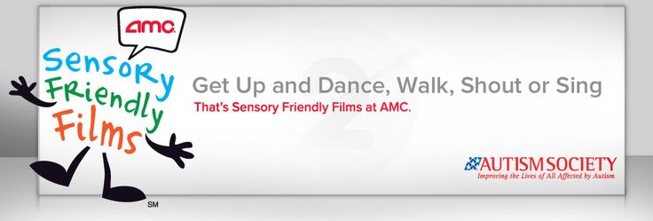 Sensory Friendly Films at AMC Theatres - In Partnership with the Autism Society This program runs across the US so check for a AMC theater near you.