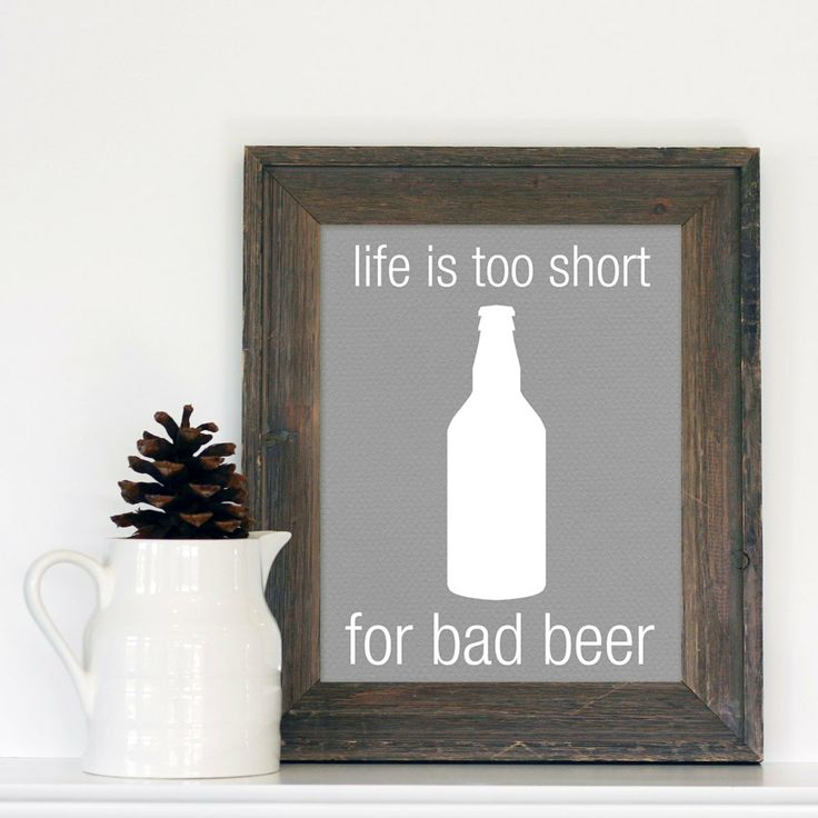 Life is too Short for Bad Beer Textured Grey by hairbrainedschemes, etsy