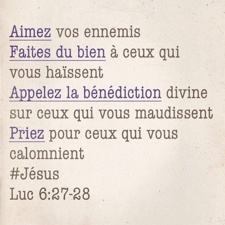 """La Bible - Versets illustrés - Luc 6:27-28 - Paroles de Jésus     """"Mais je vous le dis, à vous qui m'écoutez: Aimez vos ennemis, faites du bien à ceux qui vous haïssent, bénissez ceux qui vous maudissent et priez pour ceux qui vous maltraitent."""""""