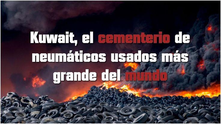 Kuwait, el cementerio de neumáticos usados más grande del mundo