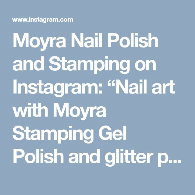 "Moyra Nail Polish and Stamping on Instagram: ""Nail art with Moyra Stamping Gel Polish and glitter powder. Webshop:…"" • Instagram"