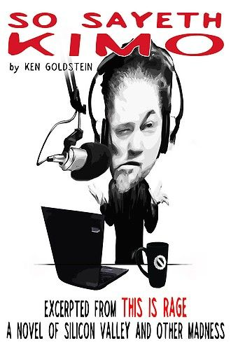 So Sayeth Kimo by Ken Goldstein at Sony Reader Store - Free mini eBook with an exclusive preface. #ThisIsRage