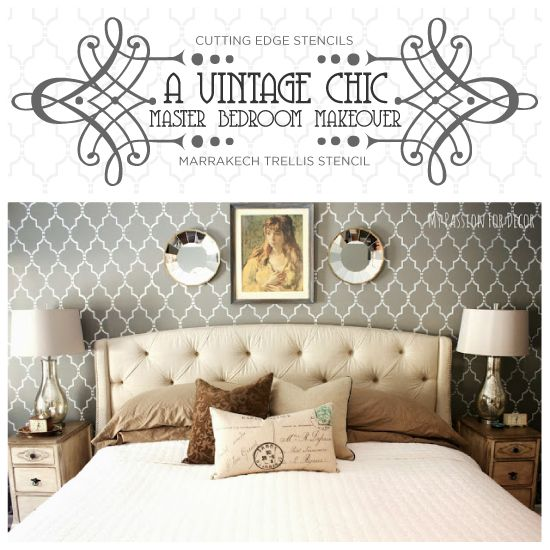 A Vintage Chic Master Bedroom Makeover - Stenciled Master Bedroom Makeover Features A Marrakech Trellis Stencil In Gray Good morning, my sleeping beauties! With…