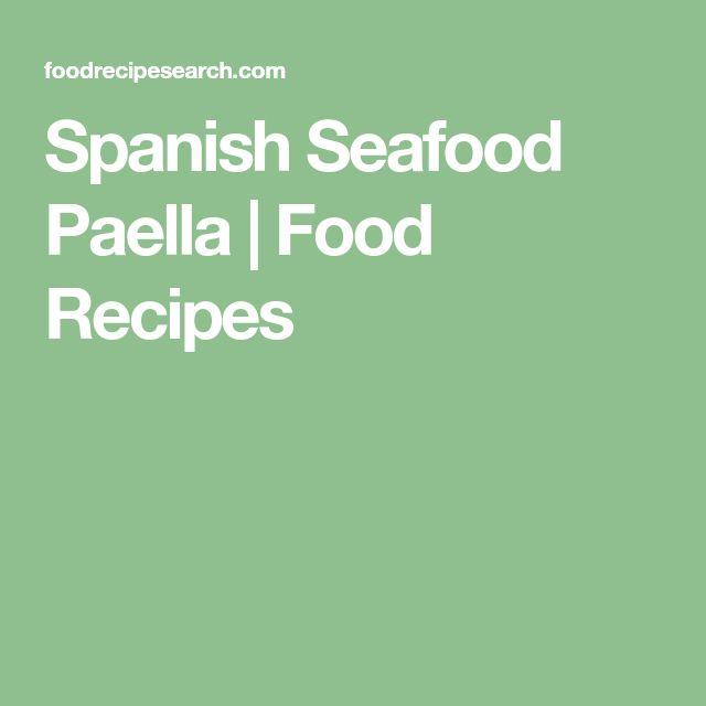 Spanish Seafood Paella   Food Recipes