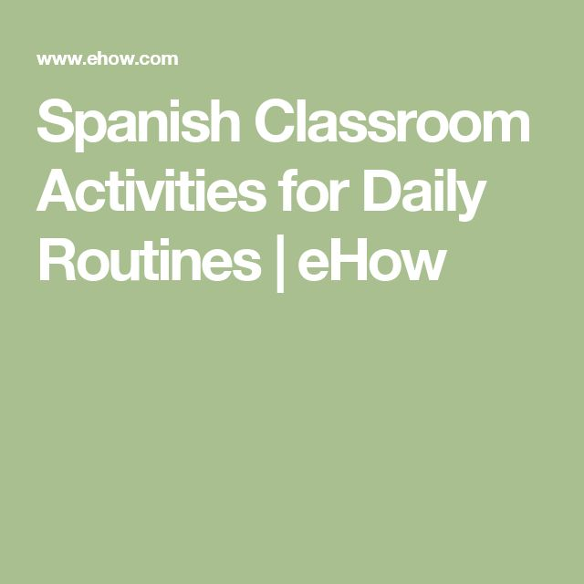 Spanish Classroom Activities for Daily Routines | eHow