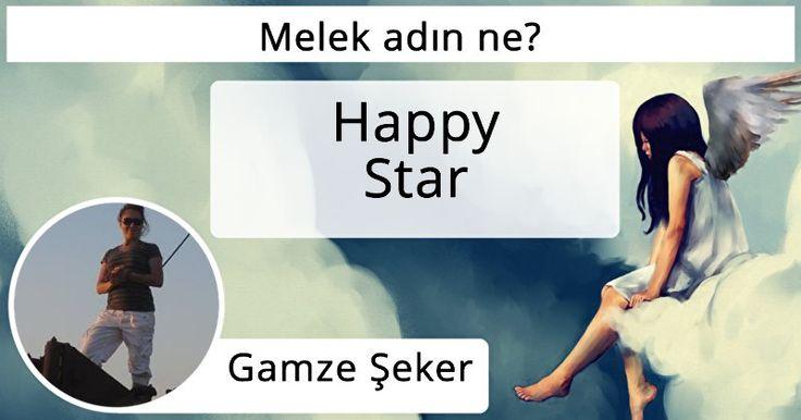 Gamze, gerçek ismin Happy Star! Sen cennetten gönderildin ve dünyaya sevgi ve iyimserlik getirdin!