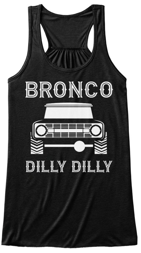 Bronco Truck Dilly Dilly Women's Top Black