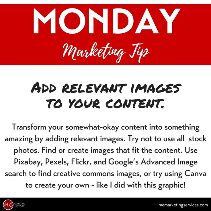 Marketing Tip: Add relevant images to your content.  Transform your somewhat-okay content into something amazing by adding relevant images. Try not to use all  stock photos. Find or create images that fit the content. Use Pixabay, Pexels, Flickr, and Google's Advanced Image search to find creative commons images, or try using Canva to create your own.
