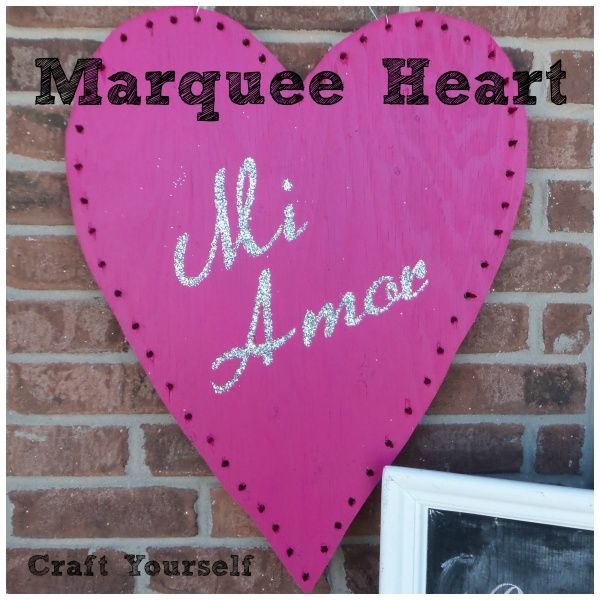 Marquee Valentine heart - craftyourself.com