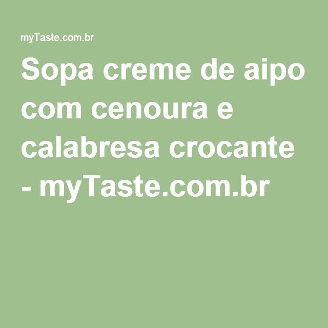 Sopa creme de aipo com cenoura e calabresa crocante - myTaste.com.br