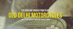 Old Delhi Motorcycles The Film Ekdum Zinda Dil Doc.